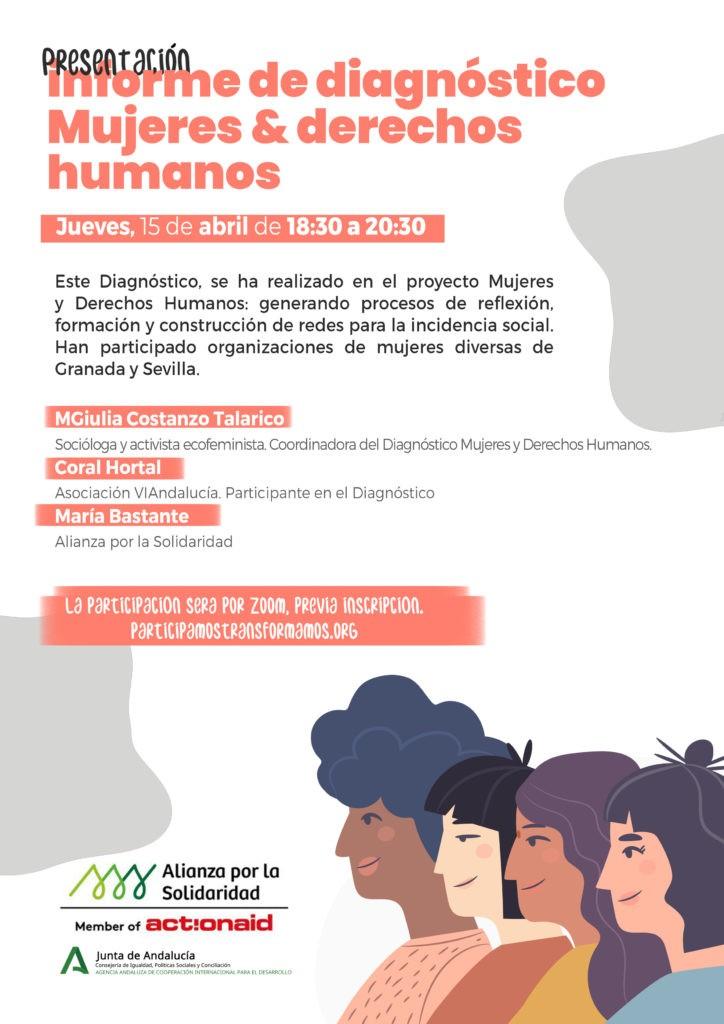 Este diagnostico se ha realizado en el proyecto mujeres y derechos humanos: generando procesos de reflexión, formación y construcción de redes para la incidencia social. Han participado asociaciones de mujeres diversas de Granada y Sevilla.